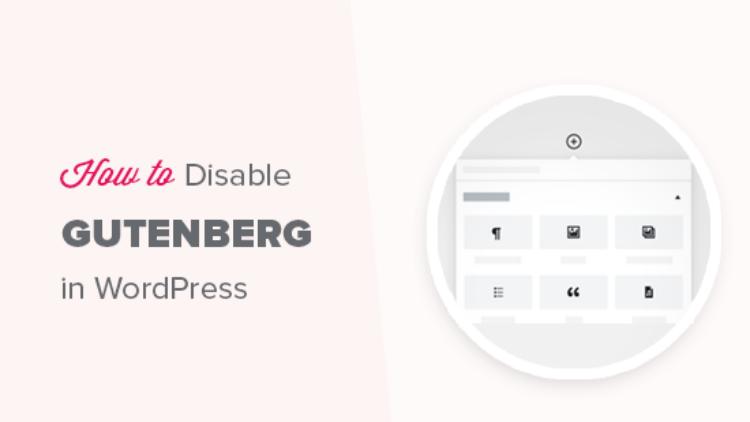 بالصور .. خطوات إلغاء محرر الووردبريس الجديد Gutenberg